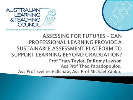 Prof Tracy Taylor, Dr Romy Lawson Ass Prof Theo Papadopoulos, Ass Prof Eveline Fallshaw, Ass Prof Michael Zanko,