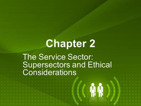 The Service Sector: Supersectors and Ethical Considerations