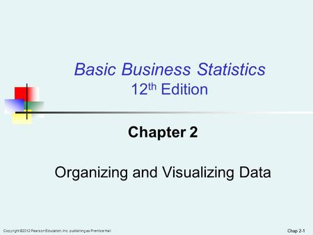 Chapter 2 Organizing and Visualizing Data