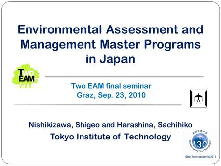 Environmental Assessment and Management Master Programs in Japan Nishikizawa, Shigeo and Harashina, Sachihiko Tokyo Institute of Technology Two EAM final.