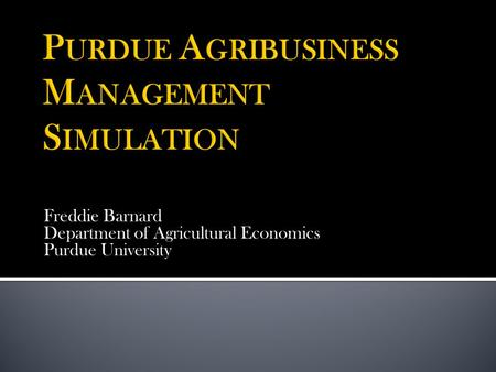 Freddie Barnard Department of Agricultural Economics Purdue University.