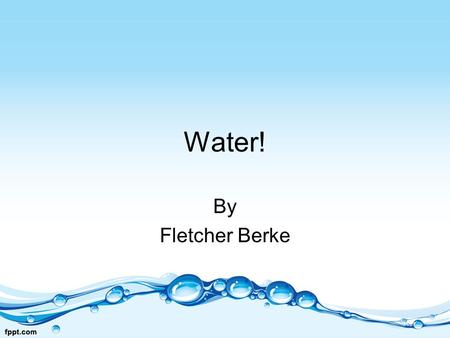 Water! By Fletcher Berke.
