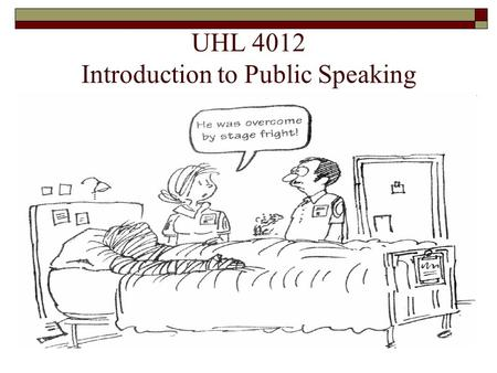 UHL 4012 Introduction to Public Speaking