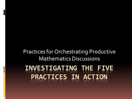Investigating the Five Practices in Action