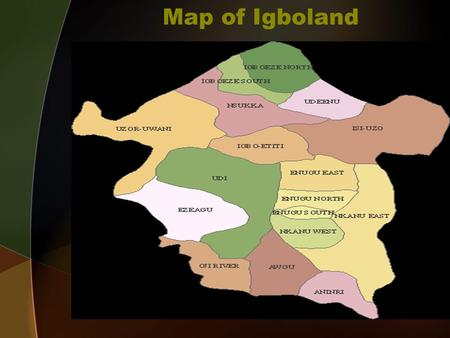 "Map of Igboland. Human ""Slavery"" ""The inhabitants of Guinea are indeed in a most deplorable state of slavery, under the arbitrary power of their princes."