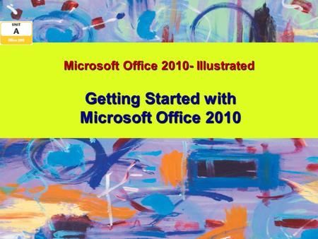 Microsoft Office 2010- Illustrated Getting Started with Microsoft Office 2010.