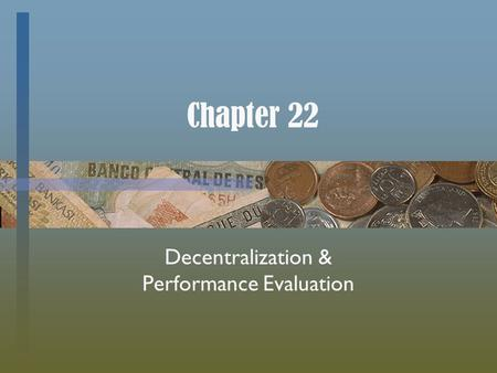 Chapter 22 Decentralization & Performance Evaluation.