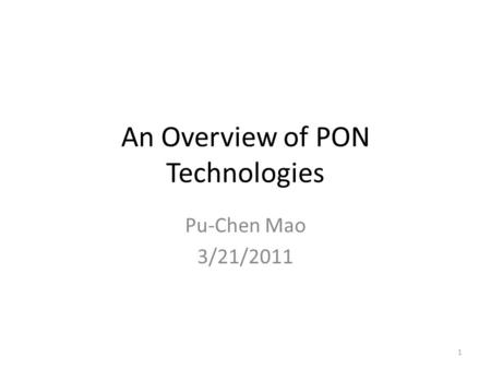 An Overview of PON Technologies