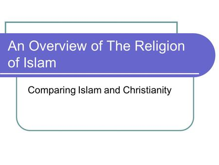 An Overview of The Religion of Islam
