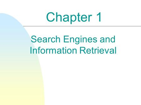 Search Engines and Information Retrieval Chapter 1.