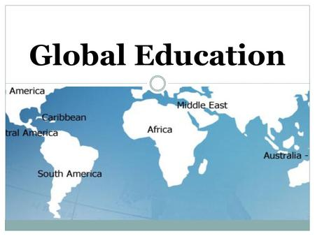 Global Education. What is it? Global education is the integration of social, economic, environmental, and political aspects of our world into curriculum.