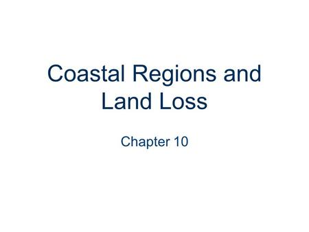 Coastal Regions and Land Loss Chapter 10. Morris Island Lighthouse, SC.