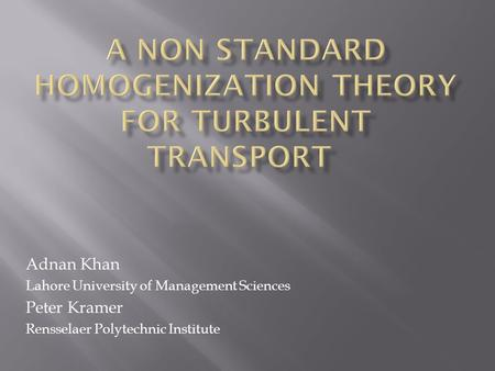 Adnan Khan Lahore University of Management Sciences Peter Kramer Rensselaer Polytechnic Institute.