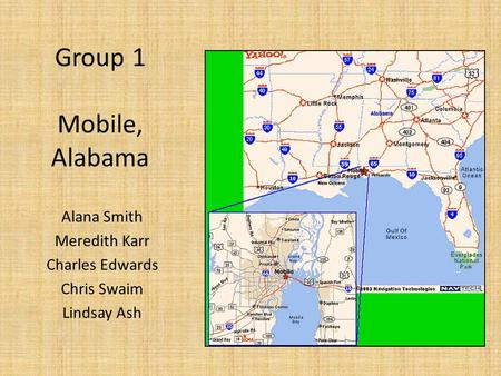 Group 1 Mobile, Alabama Alana Smith Meredith Karr Charles Edwards Chris Swaim Lindsay Ash.