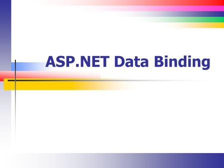 ASP.NET Data Binding. Slide 2 Lecture Overview Understanding the ASP.NET data binding model.