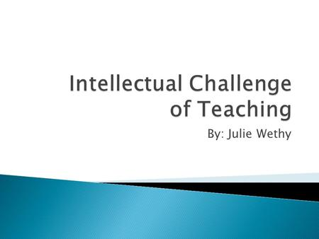 Intellectual Challenge of Teaching