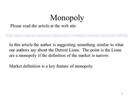 Monopoly 1 Please read the article at the web site  In this article the.