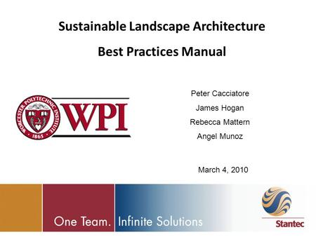Sustainable Landscape Architecture Best Practices Manual Peter Cacciatore James Hogan Rebecca Mattern Angel Munoz March 4, 2010.