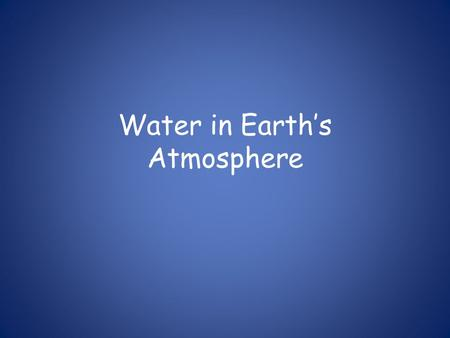 Water in Earth's Atmosphere. Phase changes To evaporate, water must absorb energy. This energy goes into changing the liquid particles that are close.