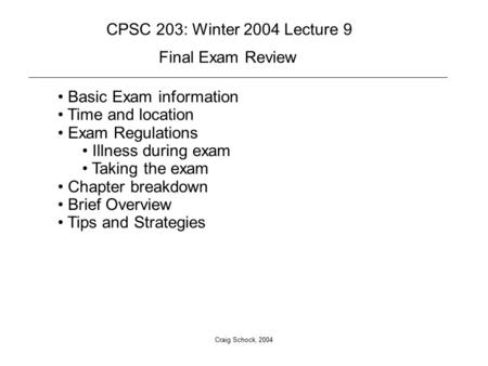 Craig Schock, 2004 Basic Exam information Time and location Exam Regulations Illness during exam Taking the exam Chapter breakdown Brief Overview Tips.