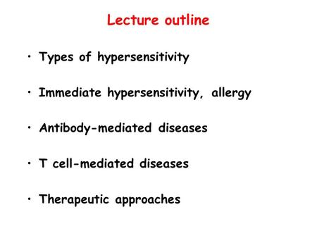 Lecture outline Types of hypersensitivity
