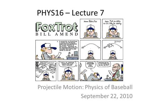 Projectile Motion: Physics of Baseball September 22, 2010