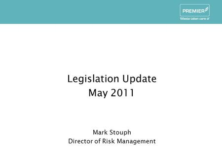 Legislation Update May 2011 Mark Stouph Director of Risk Management.