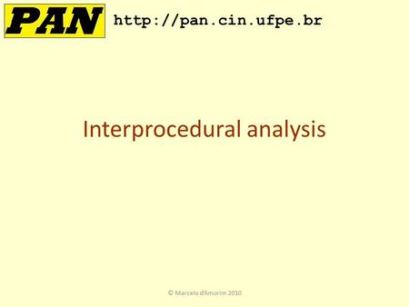 Interprocedural analysis  © Marcelo d'Amorim 2010.