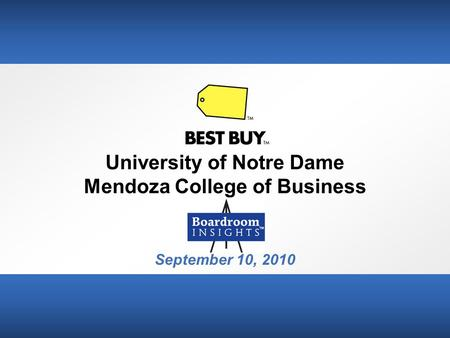 University of Notre Dame Mendoza College of Business September 10, 2010.