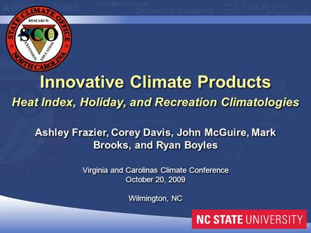 Innovative Climate Products Heat Index, Holiday, and Recreation Climatologies Innovative Climate Products Heat Index, Holiday, and Recreation Climatologies.
