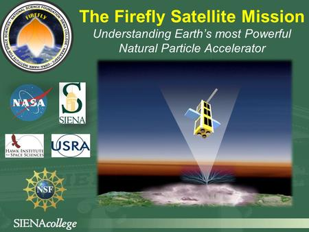 The Firefly Satellite Mission Understanding Earth's most Powerful Natural Particle Accelerator.