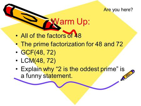 Warm Up: All of the factors of 48