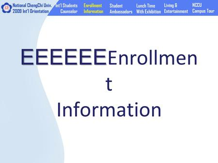 EEEEEE EEEEEE Enrollmen t Information. Class begins: Sep. 14 (Mon.) Registration: Sep. 18 (Fri) Credit Fee: Nov. 5 (Thu.) Where to pay? >>First Commercial.