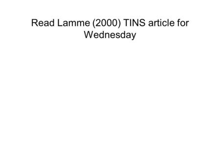 "Read Lamme (2000) TINS article for Wednesday. Visual Pathways V1 is, of course, not the only visual area (it turns out it's not even always ""primary"")"