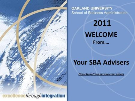 WELCOME From…. Your SBA Advisers Please turn off and put away your phones 2011.