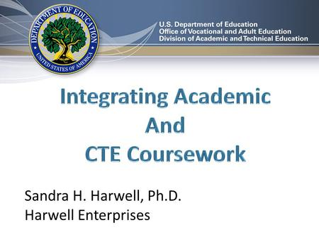Sandra H. Harwell, Ph.D. Harwell Enterprises. Program of Study Components #3 PROFESSIONAL DEVELOPMENT Sustained, intensive, and focused opportunities.