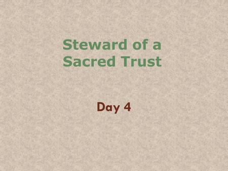 Steward of a Sacred Trust Day 4. Translation as Cultural Formation and Transformation The gospel witness is not just any narrative or story: it is reporting.