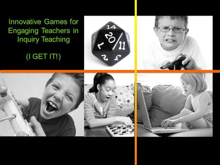 Innovative Games for Engaging Teachers in Inquiry Teaching (I GET IT!)