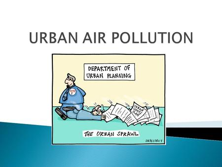 URBAN AIR POLLUTION.