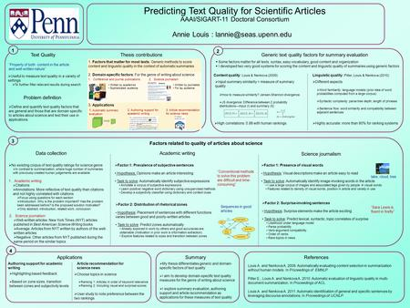 Predicting Text Quality for Scientific Articles AAAI/SIGART-11 Doctoral Consortium Annie Louis : Louis A. and Nenkova A. 2009. Automatically.