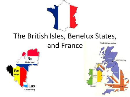 The British Isles, Benelux States, and France. WARM UP 1.Byzantine Empire 2.M.A.I.N. 3.Imperialism 4.Romans 5.Reparations 6.Renaissance 7.Alexander the.