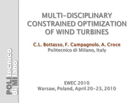 MULTI-DISCIPLINARY CONSTRAINED OPTIMIZATION OF WIND TURBINES C. L