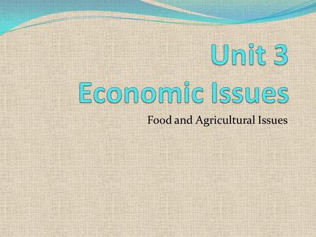 Food and Agricultural Issues