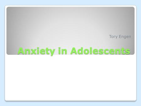 Anxiety in Adolescents Tory Engen. Types Generalized Anxiety Disorder (GAD) Post-traumatic Stress Disorder (PTSD) Obsessive-compulsive Disorder (OCD)