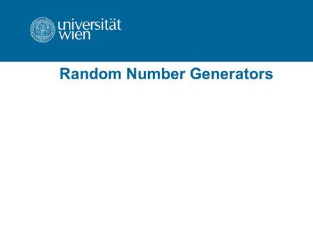 Random Number Generators. Why do we need random variables? random components in simulation → need for a method which generates numbers that are random.