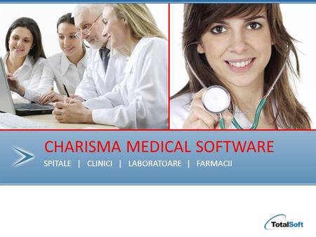 Page 1 SPITALE | CLINICI | LABORATOARE | FARMACII CHARISMA MEDICAL SOFTWARE.