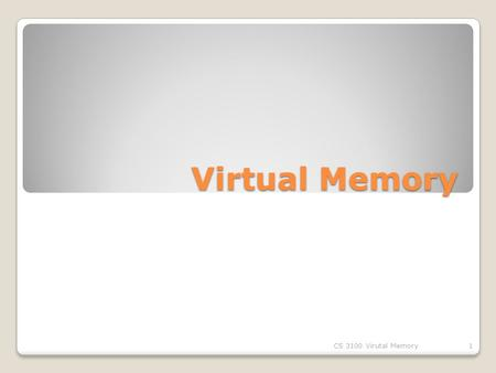 Virtual Memory CS 3100 Virutal Memory1. Background Virtual memory – separation of user logical memory from physical memory. ◦Only part of the program.