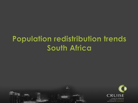 To look at post-apartheid population redistribution patterns in SA  Movements of different population groups at the national level  Redistribution trends.
