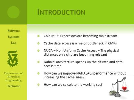  Chip Multi Processors are becoming mainstream  Cache data access is a major bottleneck in CMPs  NUCA – Non Uniform Cache Access – The physical distances.