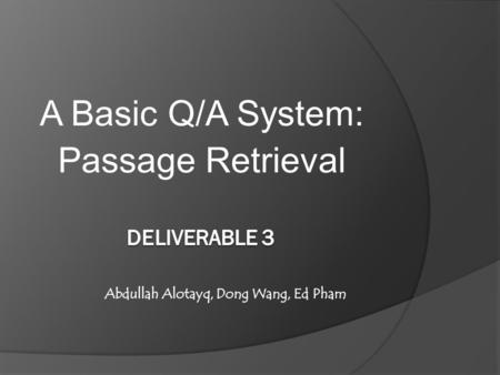A Basic Q/A System: Passage Retrieval. Outline  Query Expansion  Document Ranking  Passage Retrieval  Passage Re-ranking.